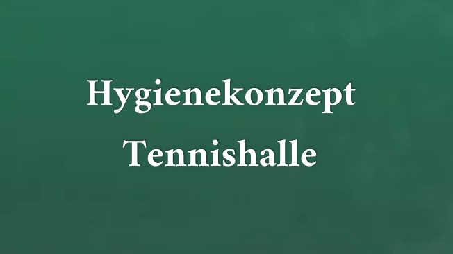 Hygienekonzept Tennishalle